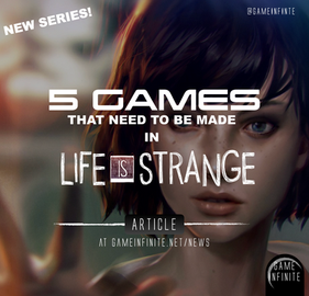5 GAMES THAT NEED TO BE MADE - LIFE IS STRANGE