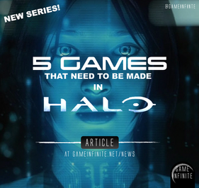 5 GAMES THAT NEED TO BE MADE - HALO