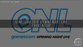 Gamescom 2019 Opening Night Live - Event Recap