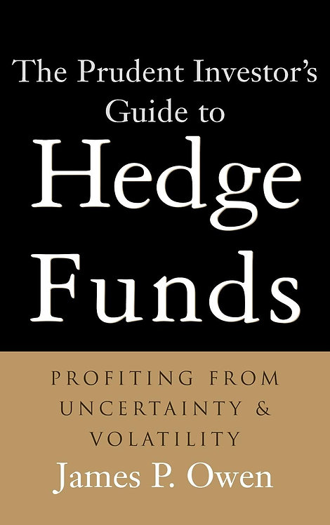 The Prudent Investor's Guide to Hedge Funds : Profiting from Uncertainty and Vol