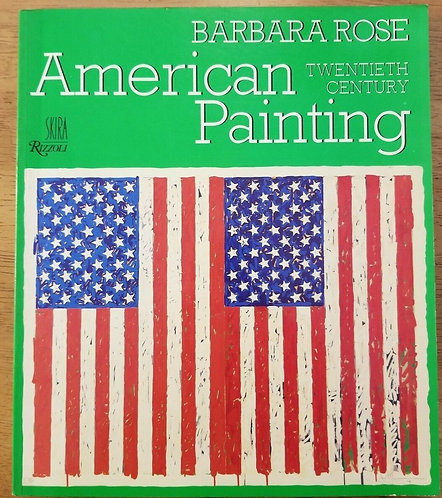 American Painting: the 20th Century (Skira) by Barbara Rose