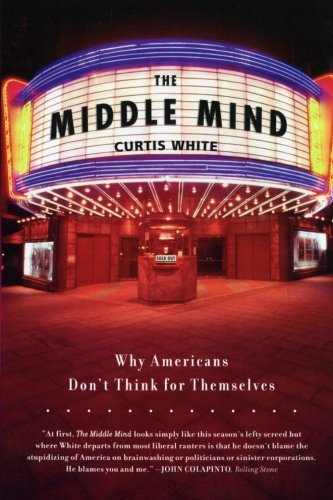 The Middle Mind: Why Americans Don't Think for Themselves