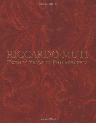 Riccardo Muti: Twenty Years in Philadelphia