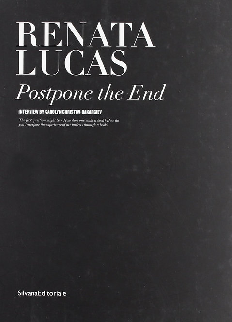 Renata Lucas: Postpone the End