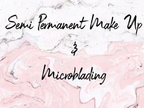 Semi Permanent Make Up & Microblading