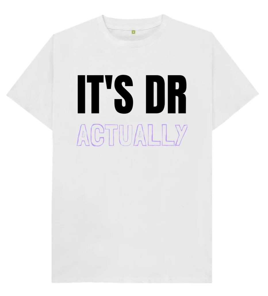 It's DR Actually Tee
