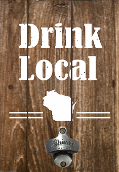"Drink Local Bottle opener (11"" x 15"")"