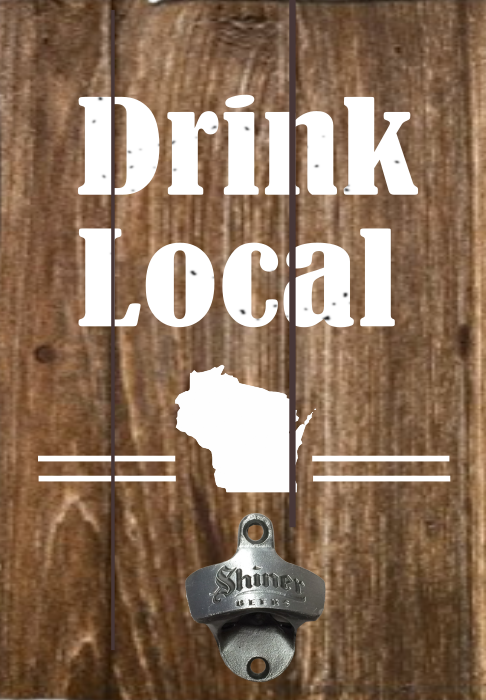 "Drink Local Bottle opener (11"" x 15"")"