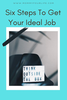 Six Steps To Get Your Ideal Job