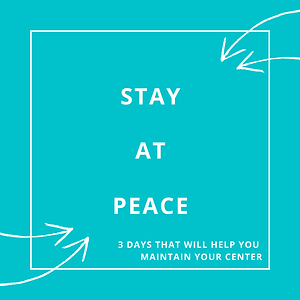 """Stay at Peace"" or ""Mantén la Calma"" workshop.  A 3-days journey where you'll have access to yoga, meditation, daily reflection and essential oils. It will take about an hour per day, at your own schedule. We want to provide a few tools that can help you to stay at peace in the middle of chaos.  Workshop will be provided in English and Spanish."
