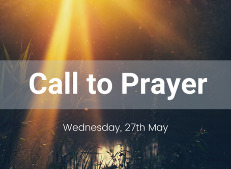 Call to Prayer, Wednesday 27th May