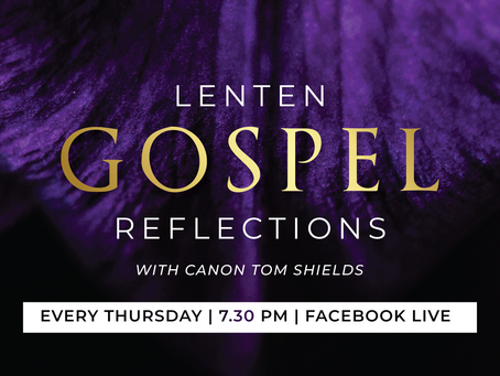 Lenten Gospel Reflections with Canon Tom Shields