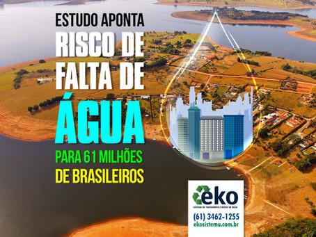 Estudo aponta risco de falta de água para 61 milhões de brasileiros