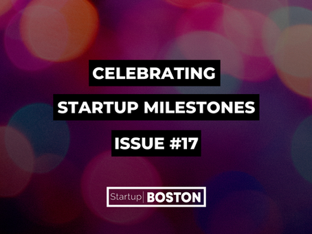 Celebrate Startup Milestones: Issue #17