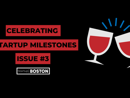Celebrating Startup Milestones: Issue #3