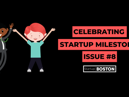 Celebrating Startup Milestones: Issue #8