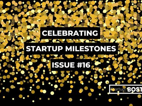 Celebrate Startup Milestones: Issue #16