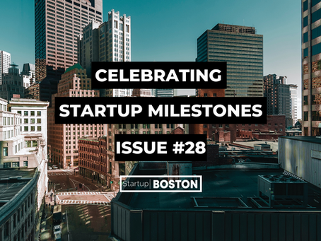 Celebrate Startup Milestones: Issue #28