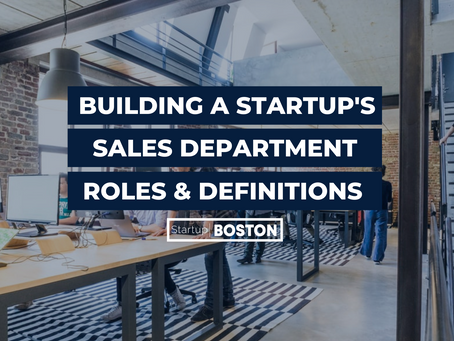 Building a Startup's Sales Department: Roles and Definitions
