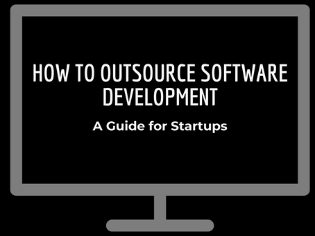 How to Outsource Software Development: A Guide For Startups