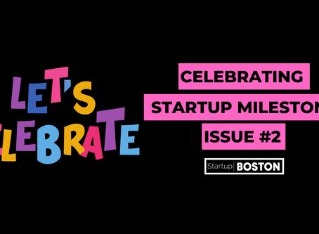 Celebrating Startup Milestones: Issue #2
