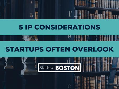 5 IP Considerations Startups Oftentimes Overlook