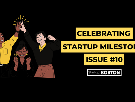Celebrating Startup Milestones: Issue #10