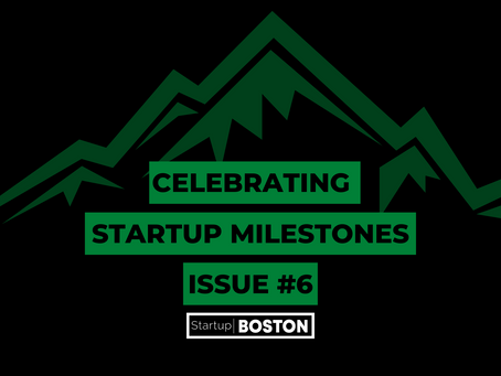 Celebrating Startup Milestones: Issue #6