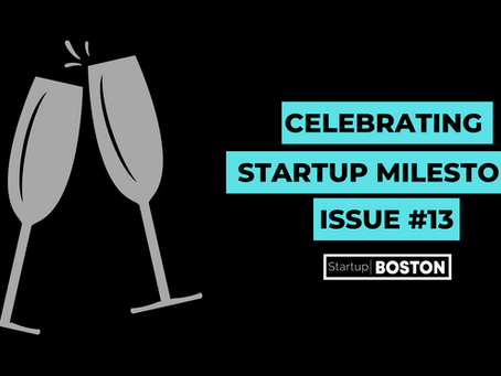 Celebrate Startup Milestones: Issue #13