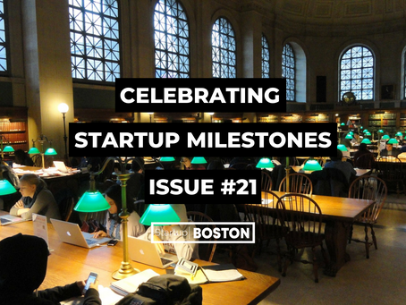 Celebrate Startup Milestones: Issue #21
