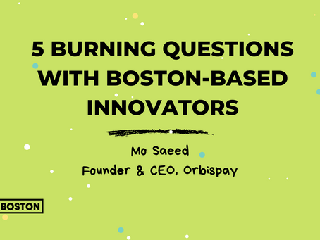Five Burning Questions With Boston-Based Innovators: Mo Saeed