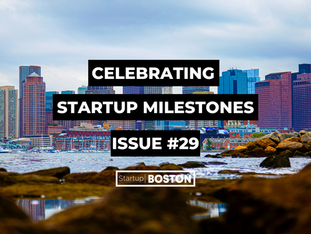 Celebrating Startup Milestones: Issue #29