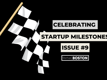Celebrating Startup Milestones: Issue #9