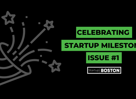 Celebrating Startup Milestones: Issue #1