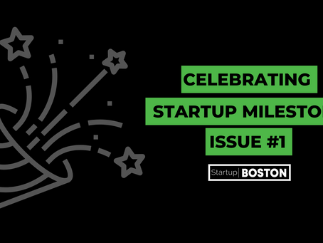 Celebrating Startup Milestones: Issue #1