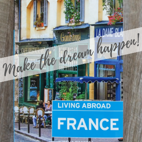 Create Your Dream Life in France