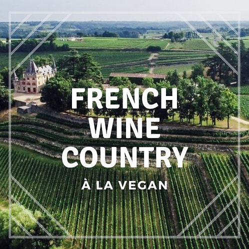 French Wine Country à la Vegan (Double Occupancy)