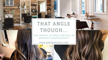 Channeling Your Inner Photographer... the Impact of Small Details in Product Photography