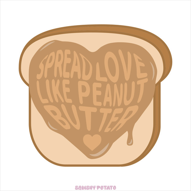 Spread Love Like Peanut Butter.jpg