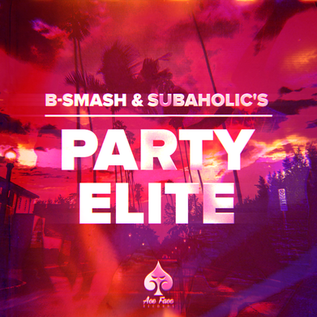 B-Smash! & Subaholic's - Party Elite!