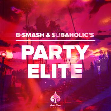 B-Smash! & Subaholic's - Party Elite