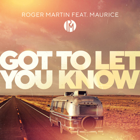 Roger Martin - Maurice - Gotta Let You K