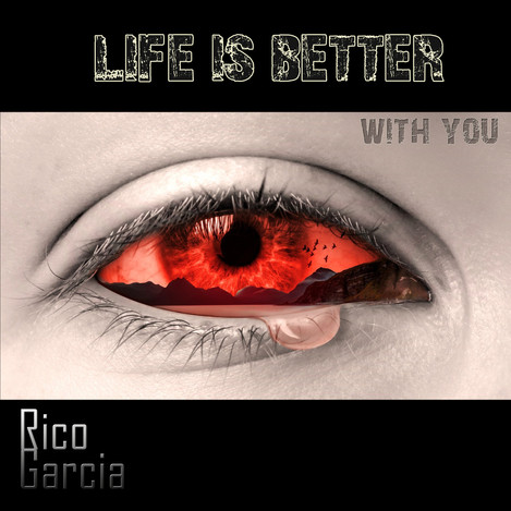 Rico-Garcia_Life-is-Better