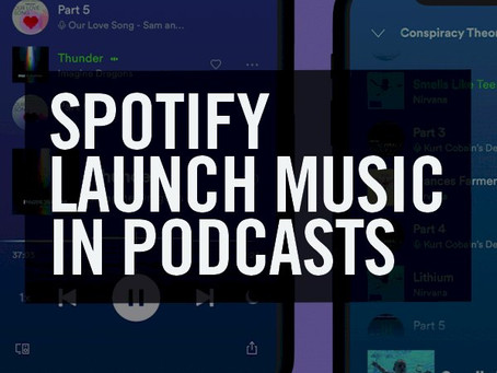 Spotify Launch Music in Podcasts