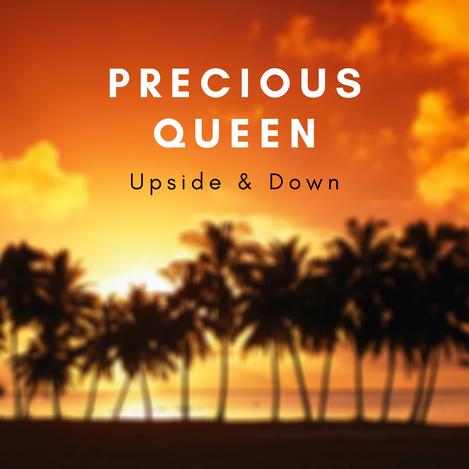Precious Queen - Upside Down