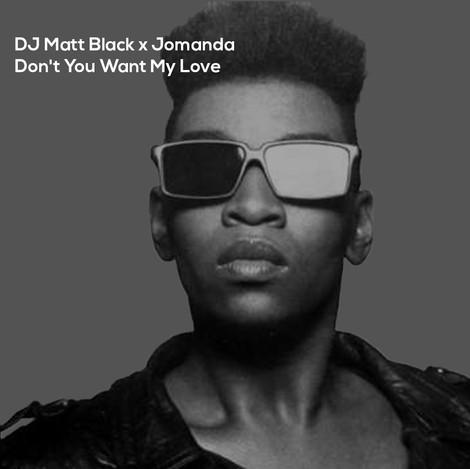 DJ Matt Black x Jomanda- Don't You Want