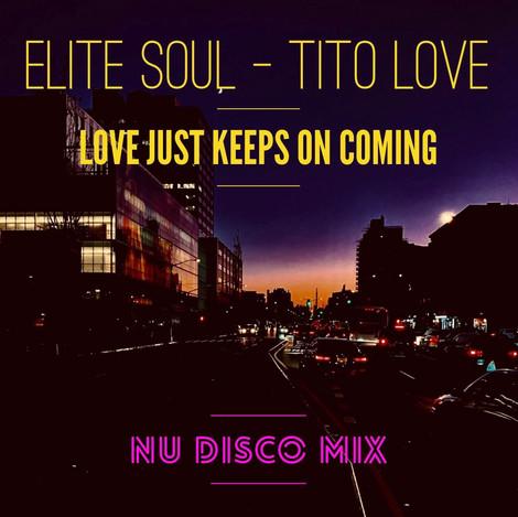 LOVE JUST KEEPS ON COMING (NU DISCO _HOU