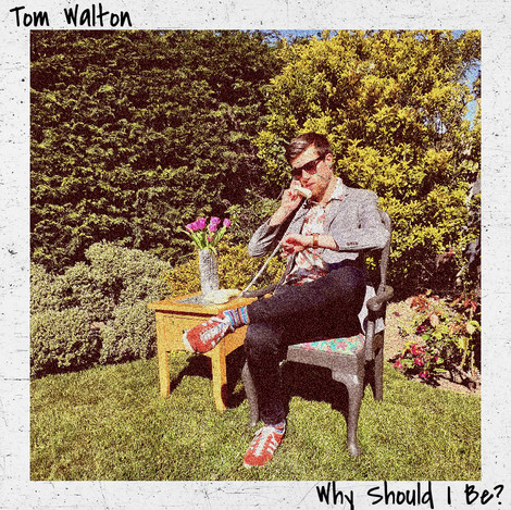 Tom-Walton-Why-Shoul-I-Be