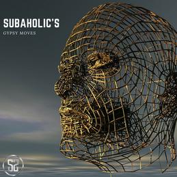 SUBAHOLIC'S - GYPSY MOVES