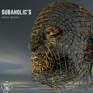 SUBAHOLIC'S - GYPSY MOVES